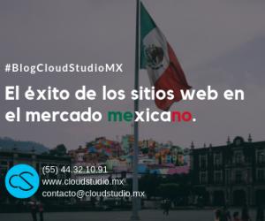 El éxito de las paginas web en el mercado mexicano